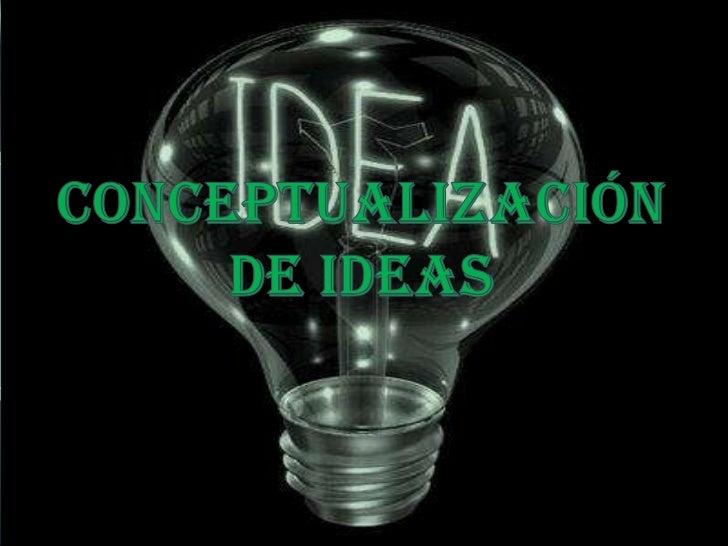 Una idea es una representación mental quesurge a partir del razonamiento o de laimaginación de una persona. Estáconsiderad...