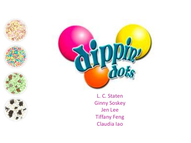case analysis of dippin dots marketing essay If the case study company is currently in business, list the company's current ceo, total sales, and profit or loss for the last year where data is available identify key events or phases in the company's history.