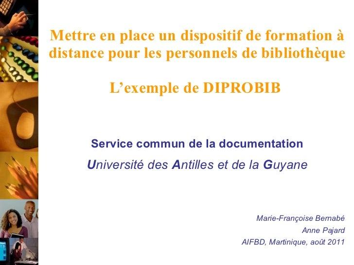 Mettre en place un dispositif de formation à distance pour les personnels de bibliothèque   L'exemple de DIPROBIB  Service...