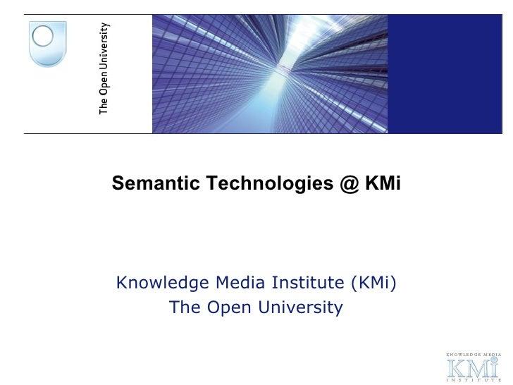Web3.0 and Language Resources Knowledge Media Institute (KMi) The Open University Semantic Technologies @ KMi