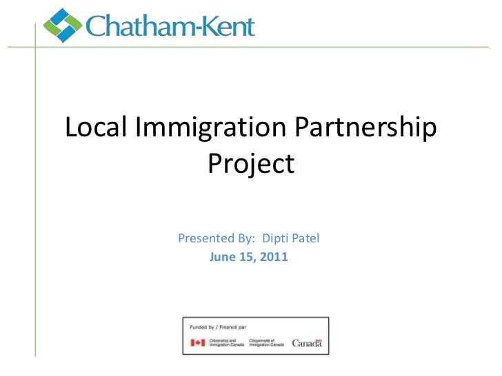 Local Immigration Partnership           Project        Presented By: Dipti Patel             June 15, 2011