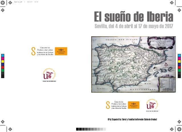 El sueño de IberiaSevilla, del 4 de abril al 17 de mayo de 2017 CPyL (Espacio Sta. Clara) y Facultad de Derecho (Salón de ...