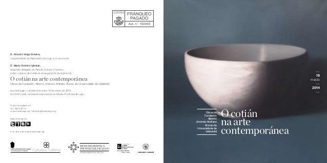 Máis información: e no sitio web: www.museolugo.org D. Antonio Veiga Outeiro, vicepresidente da Deputación de Lugo, e no s...
