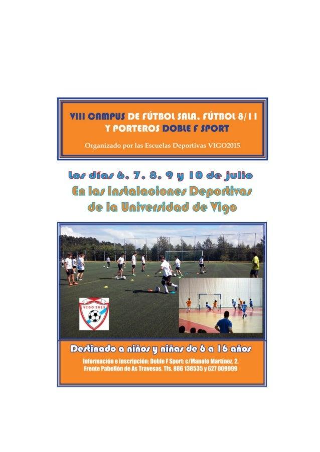 """u mmm DEEÚTBOUHIELFÚTBOIB/ ll YPORTEROS x un:  9 w u'  Organizado por las Escuelas Deportivas VIGO2015  Detïin-nrlo n niñ..."