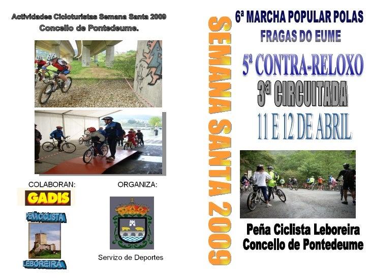 Peña Ciclista Leboreira Concello de Pontedeume 11 E 12 DE ABRIL SEMANA SANTA 2009 3ª CIRCUITADA