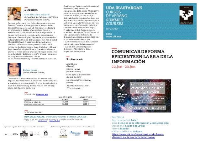 COMUNICARDE FORMA EFICIENTEEN LAERADE LA INFORMACIÓN 22.jun -23.jun Cód.019-16 Tipo de actividad: Taller Ciclo: Ciencias d...