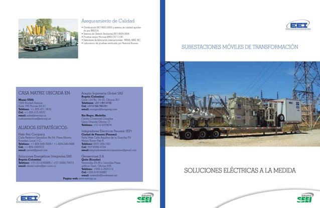 SUBESTACIONES MÓVILES DE TRANSFORMACIÓN SOLUCIONES ELÉCTRICAS A LA MEDIDA Página web: www.eeicorp.us CASA MATRIZ UBICADA E...