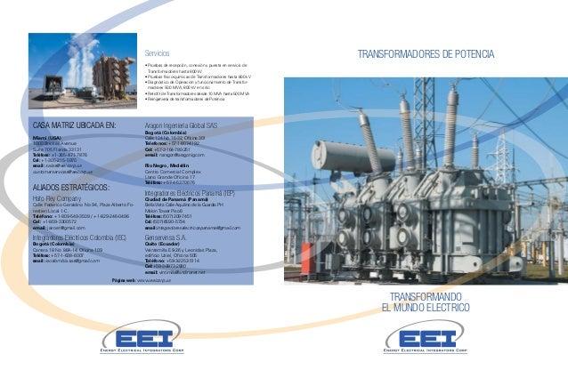 TRANSFORMADORES DE POTENCIA TRANSFORMANDO EL MUNDO ELECTRICO Servicios • Pruebas de recepción, conexión y puesta en servic...