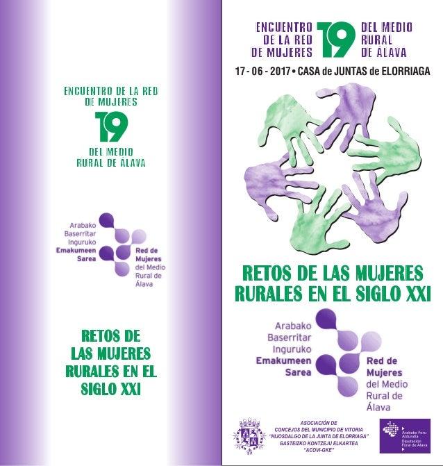 RETOS DE LAS MUJERES RURALES EN EL SIGLO XXI ENCUENTRO DE LA RED DE MUJERES DEL MEDIO RURAL DE ÁLAVA RETOS DE LAS MUJERES ...