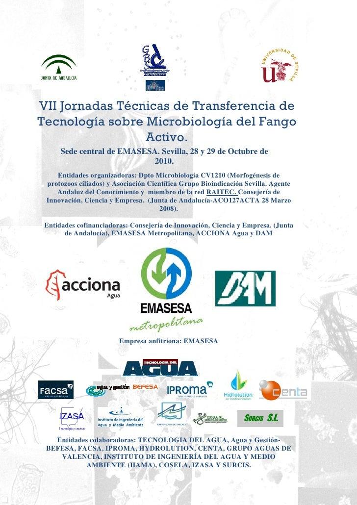 VII Jornadas Técnicas de Transferencia de Tecnología sobre Microbiología del Fango                  Activo.       Sede cen...