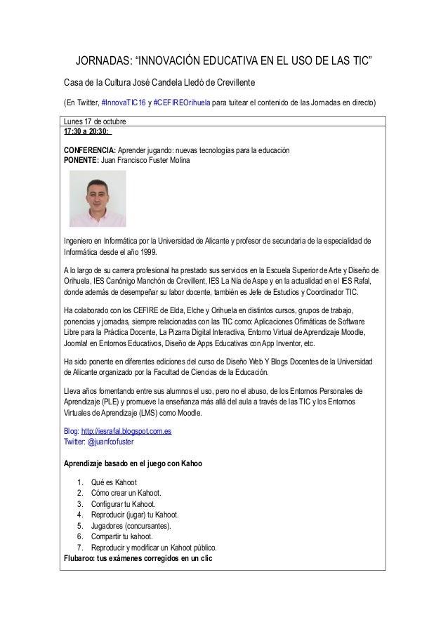 """JORNADAS: """"INNOVACIÓN EDUCATIVA EN EL USO DE LAS TIC"""" Casa de la Cultura José Candela Lledó de Crevillente (En Twitter, #I..."""