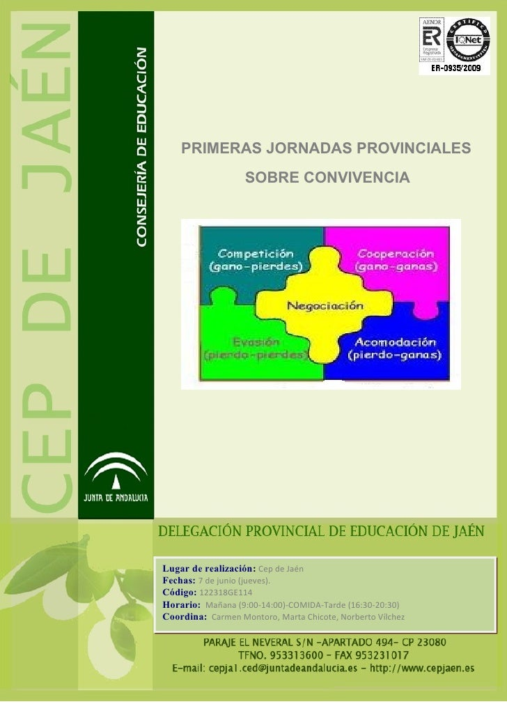 PRIMERAS JORNADAS PROVINCIALES                   SOBRE CONVIVENCIALugar de realización: Cep de JaénFechas: 7 de junio (jue...