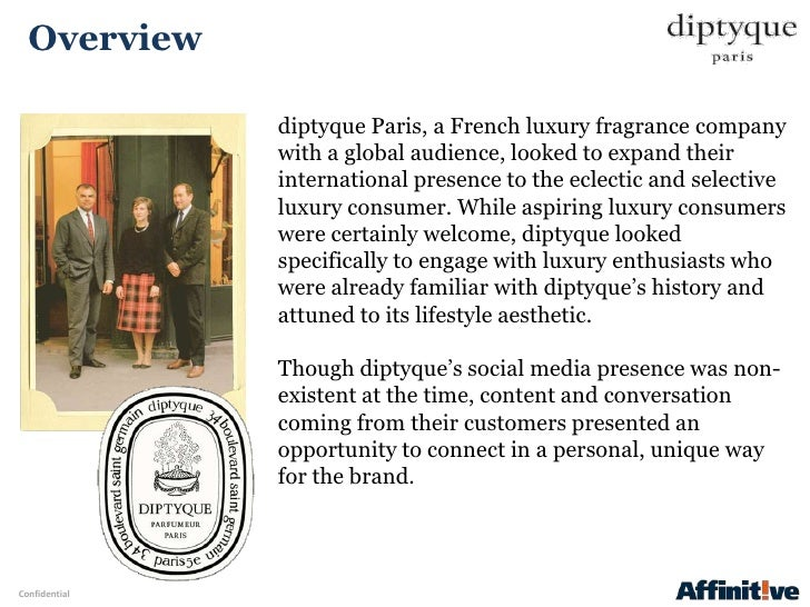 Overview               diptyque Paris, a French luxury fragrance company               with a global audience, looked to e...