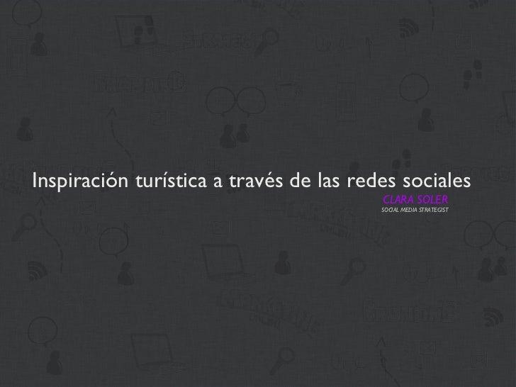Inspiración turística a través de las redes sociales                                         CLARA SOLER                  ...
