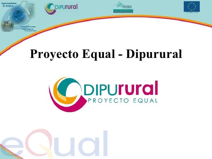 Proyecto Equal - Dipurural