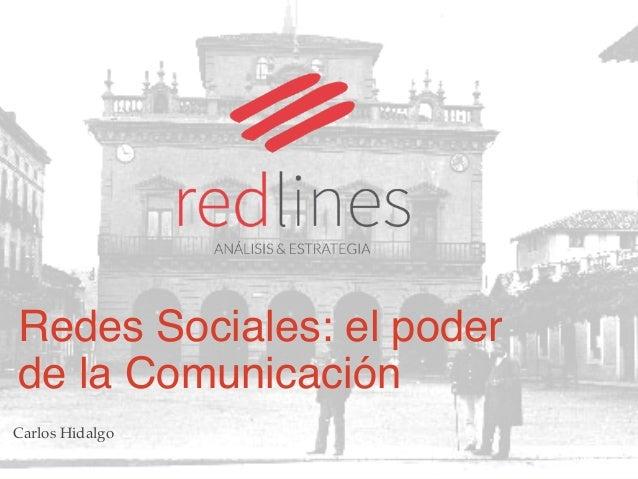 Redes Sociales: el poder  de la Comunicación  Carlos Hidalgo