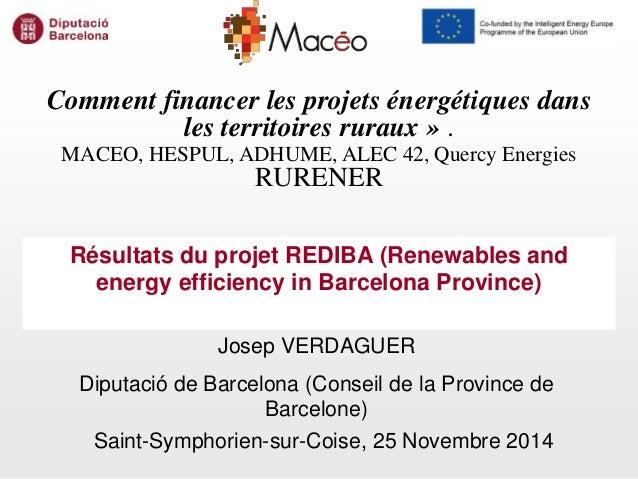 Comment financer les projets énergétiques dans  les territoires ruraux » .  MACEO, HESPUL, ADHUME, ALEC 42, Quercy Energie...