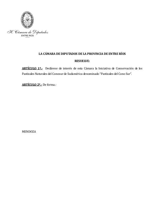 LA CÁMARA DE DIPUTADOS DE LA PROVINCIA DE ENTRE RÍOS                                        RESUELVE:ARTÍCULO 1º.- Decláre...
