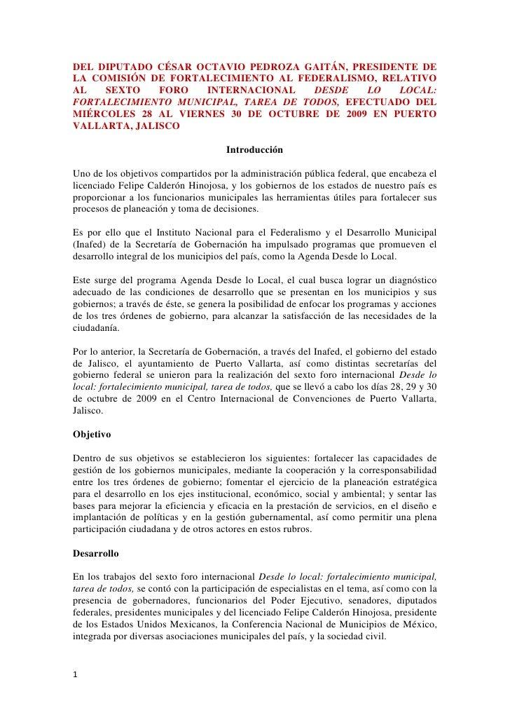 DEL DIPUTADO CÉSAR OCTAVIO PEDROZA GAITÁN, PRESIDENTE DE LA COMISIÓN DE FORTALECIMIENTO AL FEDERALISMO, RELATIVO AL SEXTO ...