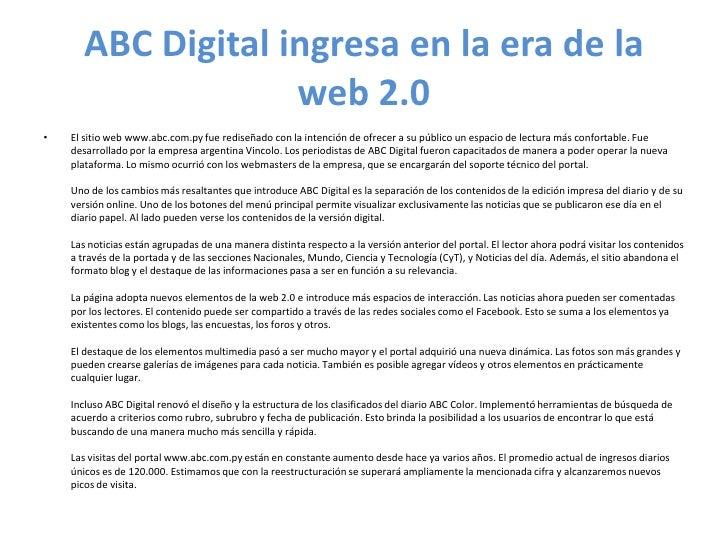 ABC Digital ingresa en la era de la web 2.0<br />El sitio web www.abc.com.py fue rediseñado con la intención de ofrecer a ...