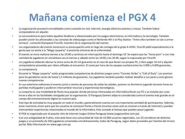 Mañana comienza el PGX 4<br />La organización proveerá comodidades como conexión en red, Internet, energía eléctrica asien...