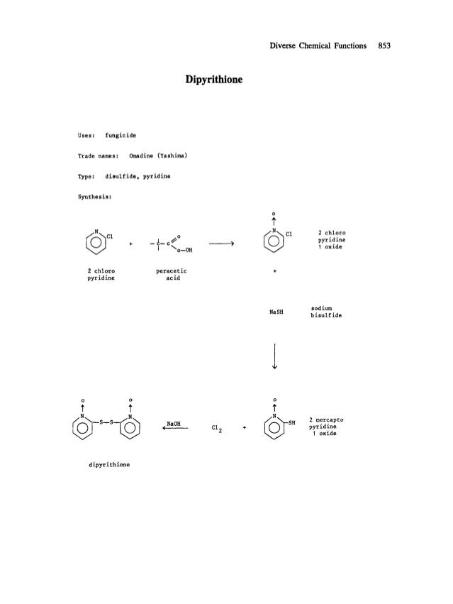 DiverseChemical Functions 853 Dipyrithione Uses: fungicide Trade names: Omadine (Yashima) Type: disulfide, pyridine Synthe...