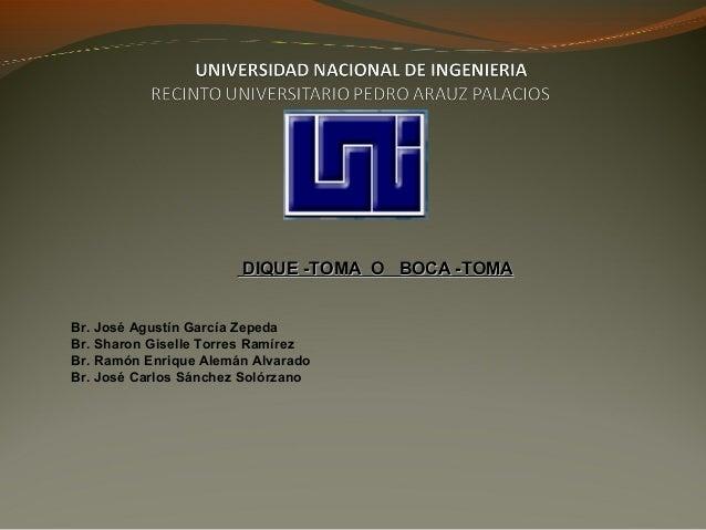DDIIQQUUEE --TTOOMMAA OO BBOOCCAA --TTOOMMAA  Br. José Agustín García Zepeda  Br. Sharon Giselle Torres Ramírez  Br. Ramón...