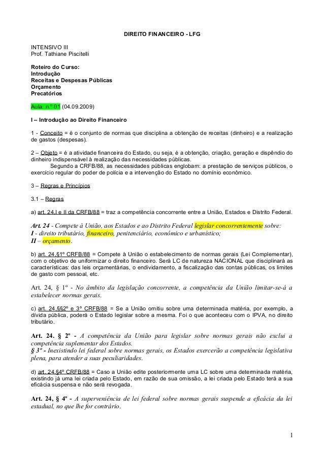 DIREITO FINANCEIRO - LFG INTENSIVO III Prof. Tathiane Piscitelli Roteiro do Curso: Introdução Receitas e Despesas Públicas...