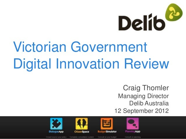 Victorian GovernmentDigital Innovation Review                   Craig Thomler                 Managing Director           ...
