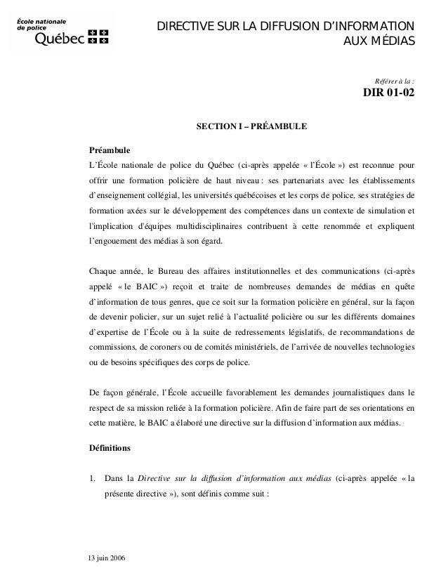 DIRECTIVE SUR LA DIFFUSION D'INFORMATION AUX MÉDIAS  Référer à la :  DIR 01-02 SECTION I – PRÉAMBULE Préambule L'École nat...