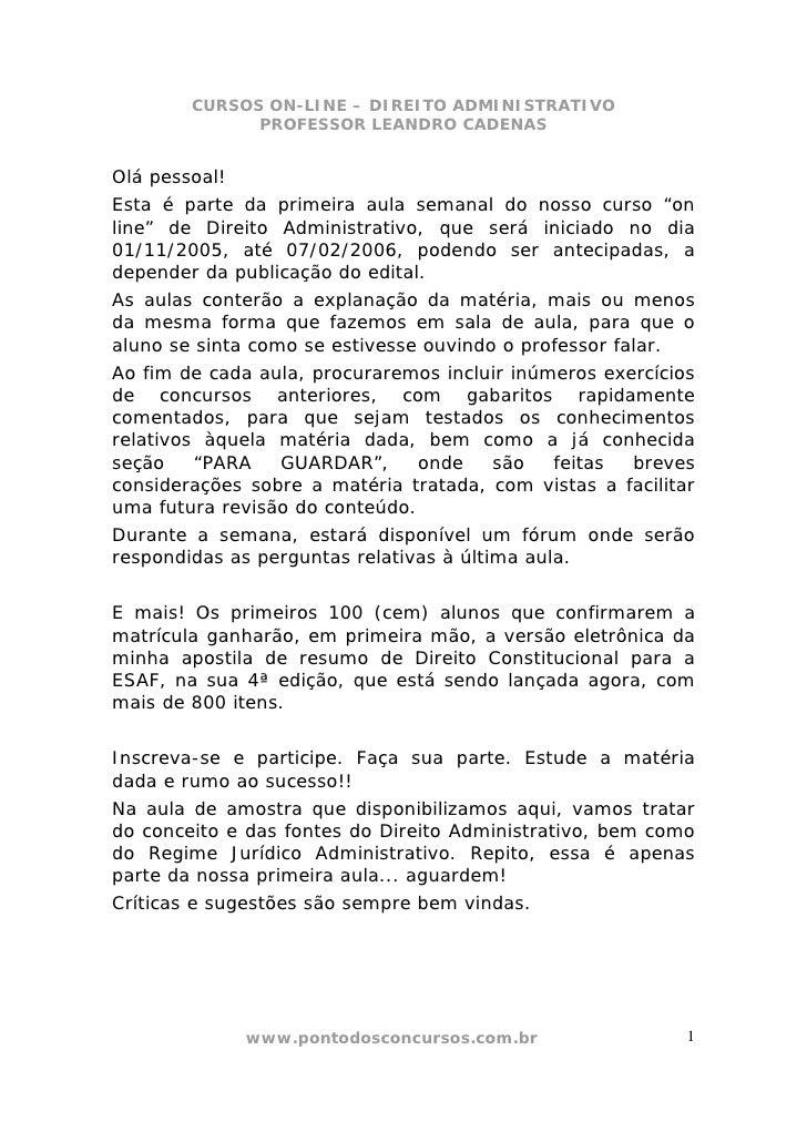 CURSOS ON-LINE – DIREITO ADMINISTRATIVO               PROFESSOR LEANDRO CADENAS   Olá pessoal! Esta é parte da primeira au...