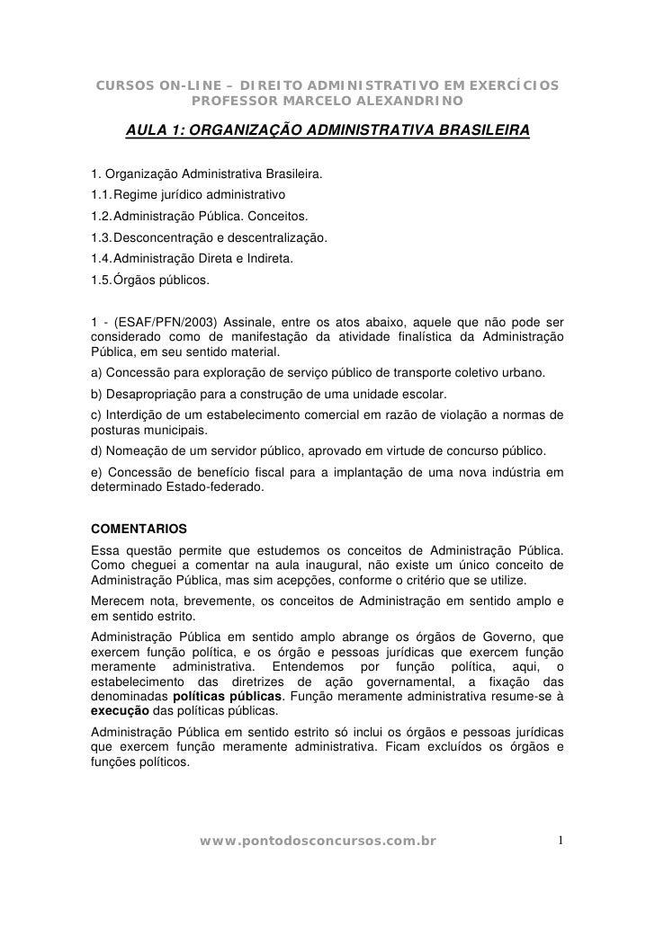 CURSOS ON-LINE – DIREITO ADMINISTRATIVO EM EXERCÍCIOS            PROFESSOR MARCELO ALEXANDRINO        AULA 1: ORGANIZAÇÃO ...