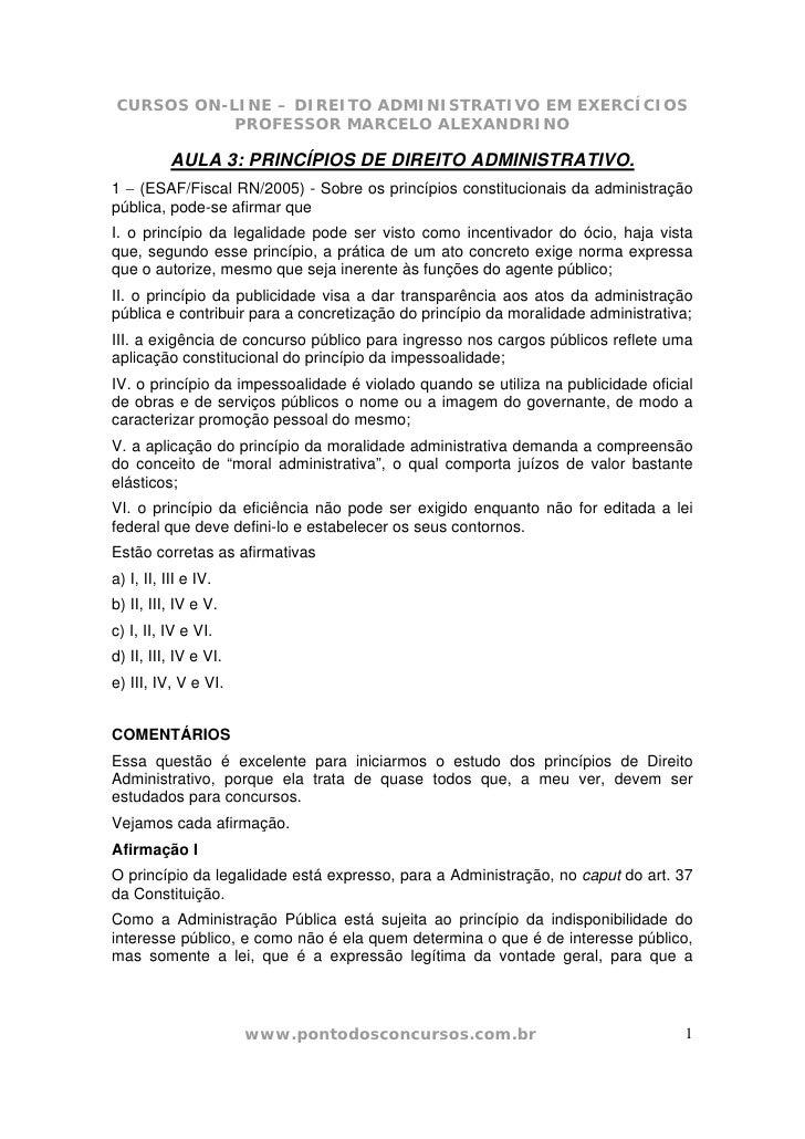 CURSOS ON-LINE – DIREITO ADMINISTRATIVO EM EXERCÍCIOS            PROFESSOR MARCELO ALEXANDRINO             AULA 3: PRINCÍP...