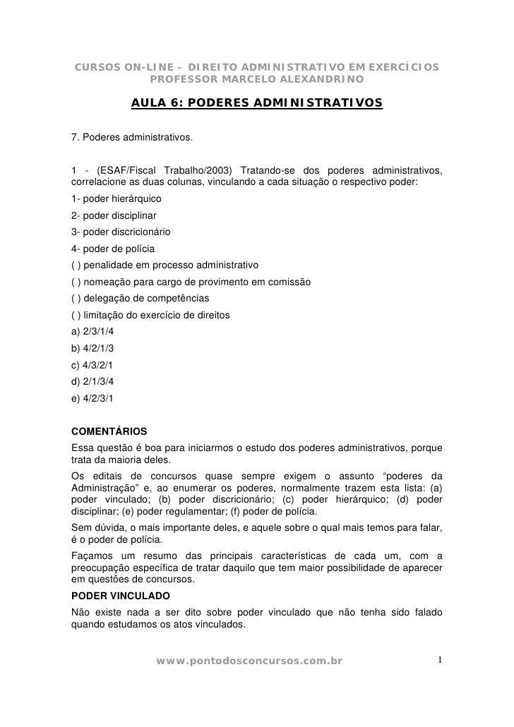 CURSOS ON-LINE – DIREITO ADMINISTRATIVO EM EXERCÍCIOS            PROFESSOR MARCELO ALEXANDRINO                AULA 6: PODE...