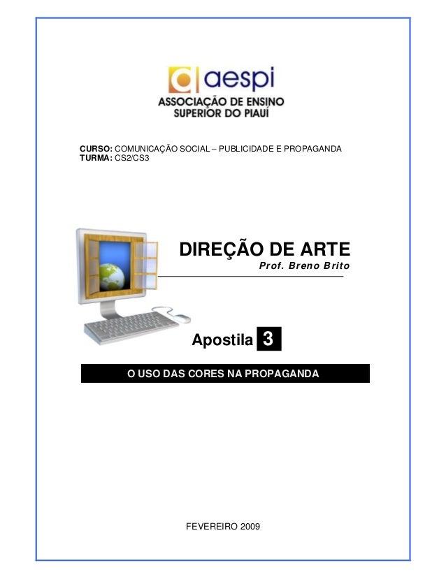 CURSO: COMUNICAÇÃO SOCIAL – PUBLICIDADE E PROPAGANDATURMA: CS2/CS3                   DIREÇÃO DE ARTE                      ...
