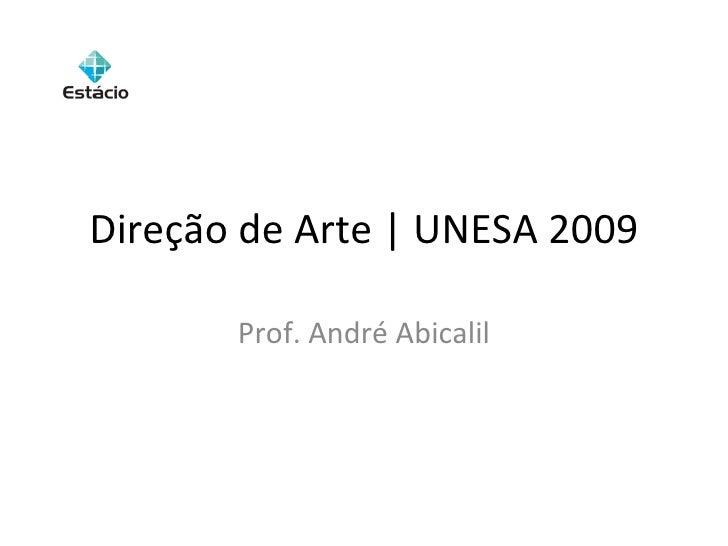 Direção de Arte | UNESA 2009 Prof. André Abicalil