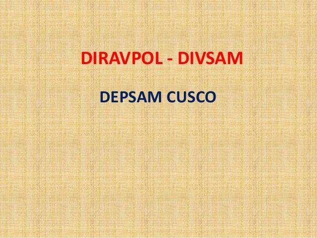 DIRAVPOL - DIVSAM  DEPSAM CUSCO