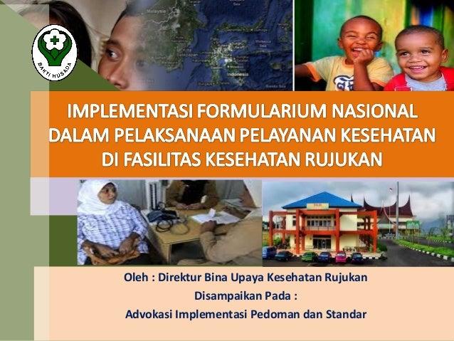 . Oleh : Direktur Bina Upaya Kesehatan Rujukan Disampaikan Pada : Advokasi Implementasi Pedoman dan Standar