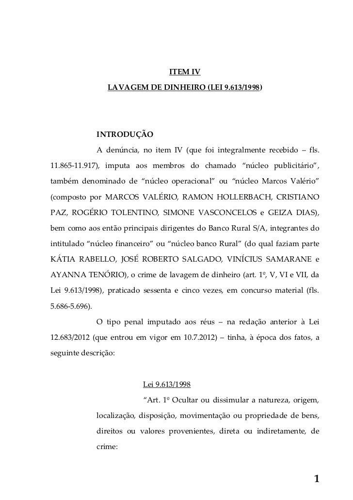 ITEM IV                   LAVAGEM DE DINHEIRO (LEI 9.613/1998)                INTRODUÇÃO                A denúncia, no ite...