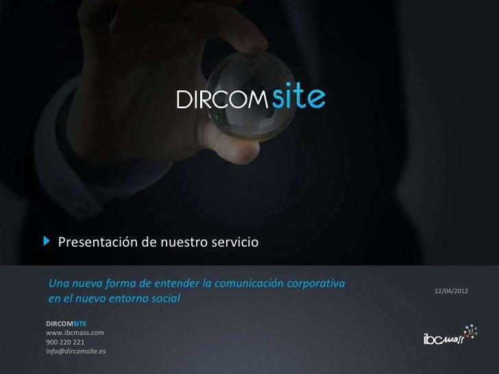 Presentación de nuestro servicioUna nueva forma de entender la comunicación corporativa   12/04/2012en el nuevo entorno so...