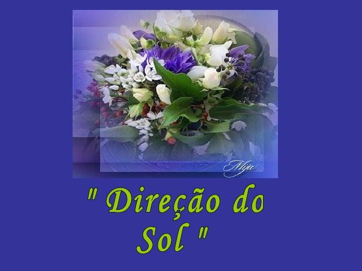 """"""" Direção do Sol """""""