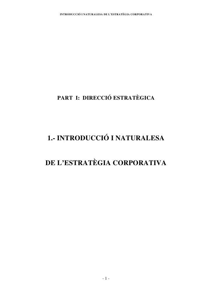 INTRODUCCIÓ I NATURALESA DE L'ESTRATÈGIA CORPORATIVA  PART I: DIRECCIÓ ESTRATÈGICA1.- INTRODUCCIÓ I NATURALESADE L'ESTRATÈ...