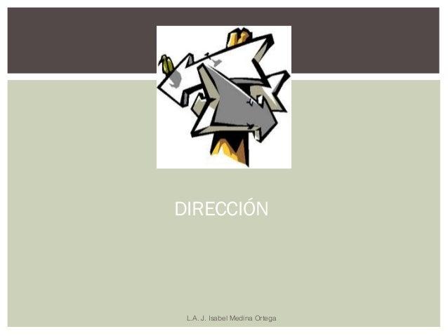 DIRECCIÓN L.A. J. Isabel Medina Ortega