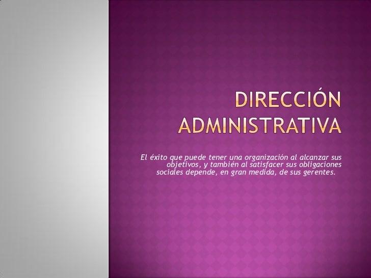 El éxito que puede tener una organización al alcanzar sus        objetivos, y también al satisfacer sus obligaciones     s...