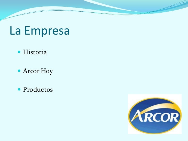 La Empresa  Historia  Arcor Hoy  Productos