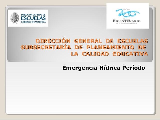 DIRECCIÓN GENERAL DE ESCUELASDIRECCIÓN GENERAL DE ESCUELAS SUBSECRETARÍA DE PLANEAMIENTO DESUBSECRETARÍA DE PLANEAMIENTO D...