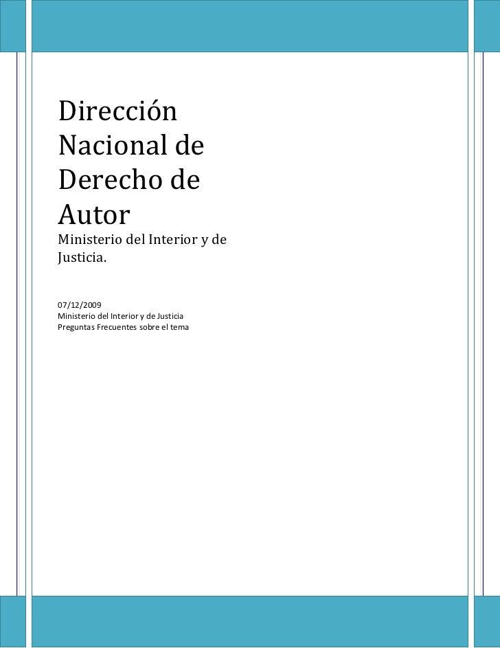 DirecciónNacional deDerecho deAutorMinisterio del Interior y deJusticia.07/12/2009Ministerio del Interior y de JusticiaPre...