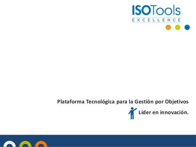Plataforma Tecnológica para la Gestión por Objetivos Líder en innovación.