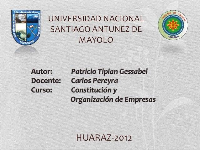 UNIVERSIDAD NACIONAL    SANTIAGO ANTUNEZ DE          MAYOLOAutor:     Patricio Tipian GessabelDocente:   Carlos PereyraCur...