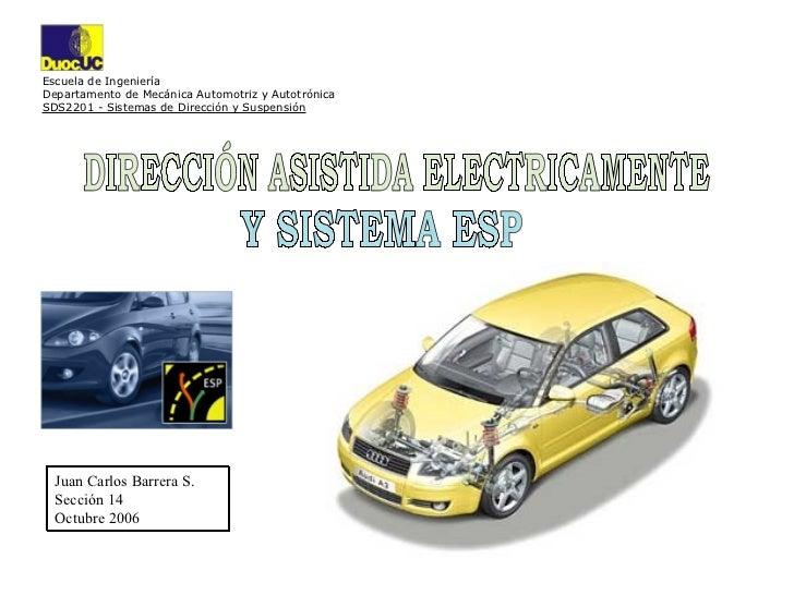 Escuela de IngenieríaDepartamento de Mecánica Automotriz y AutotrónicaSDS2201 - Sistemas de Dirección y Suspensión  Juan C...